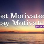 How to Get and Stay Motivated – Podcast