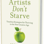 Have You Bought the Myth That Real Artists Starve?